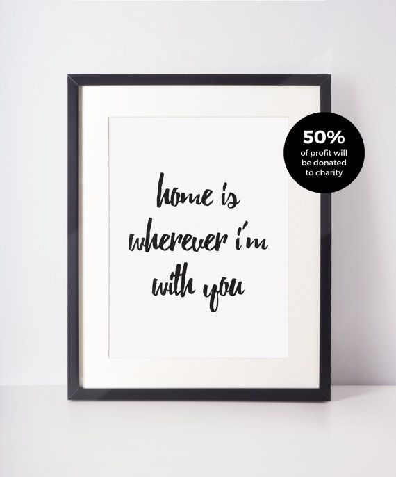 Home Is Wherever I'm With You Typographic Print, Black and White Art, Home Decor, Modern, Monochromatic, Minimal Design, Inspire, A4 Poster