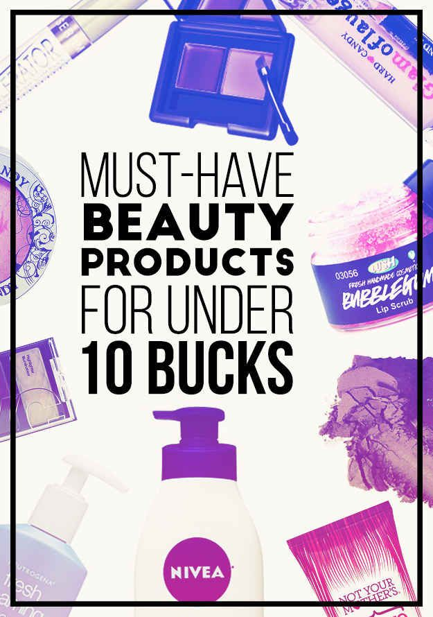 Beauty Must Haves: 23 Must-Have Beauty Products For Under 10 Bucks