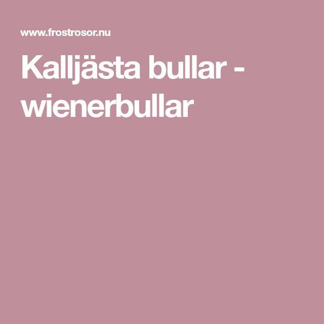 Kalljästa bullar - wienerbullar