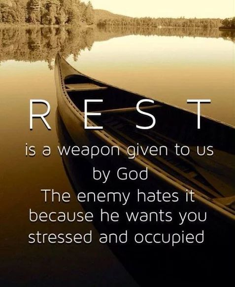 Rest is a weapon given to us by God. The enemy hates it because he wants you stressed and occupied. TonyEvans.org