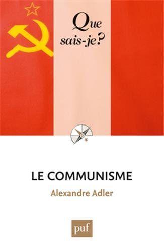 LE COMMUNISME d'Alexandre Adler. Panorama de l'histoire mondiale du communisme au XXe siècle. Cote : 9-4980-4 ADL