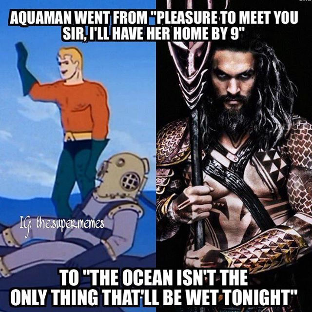 Am I the only one that thinks Jason Momoa looks killer badass as Aquaman? I can't be the only one. -Batman