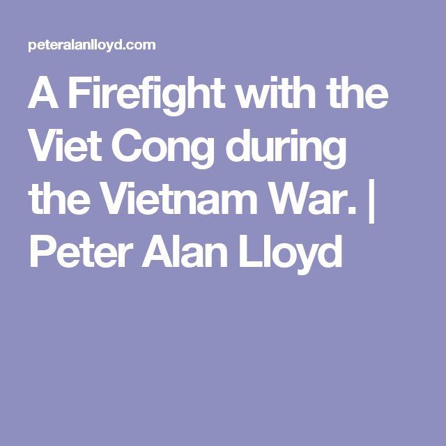 A Firefight with the Viet Cong during the Vietnam War. | Peter Alan Lloyd