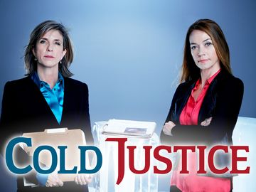 cold justice tv show | Cold Justice: A tv show that actually is doing something