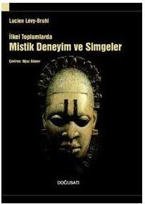 İlkel Toplumlarda Mistik Deneyim ve Simgeler   http://antropoloji.net/index.php?option=com_booklibrary&task=view&catid=16&id=212&Itemid=31