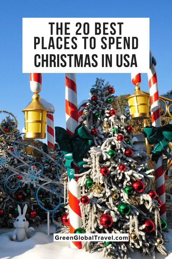 The 20 Best Places To Spend Christmas In The Usa In 2020 Best Christmas Vacations Christmas Travel Christmas Vacation Destinations