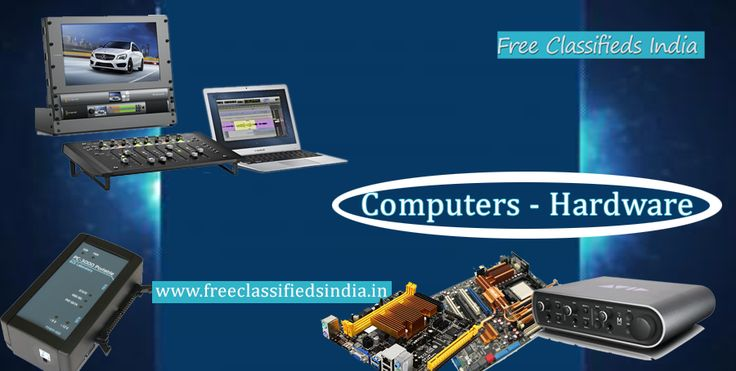 Get the best deals to buy or sell your computer hardware components. A common platform for dealers and buyers alike. Visit :http://freeclassifiedsindia.in/