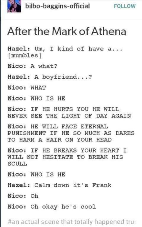 """Oh okay he's cool""-----This is totally what Nico did."