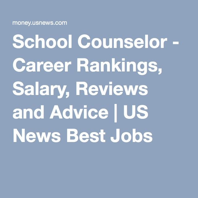 School Counselor - Career Rankings, Salary, Reviews and Advice | US News Best Jobs