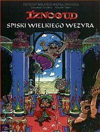 Iznogud. Cz.2 - Spiski wielkiego Wezyra, scenariusz: Rene Goscinny,  rysunek: Jean Tabary. Osiem komiksów z tej serii zostało wydanych po polsku. Dla dzieci, młodzieży i dorosłych.