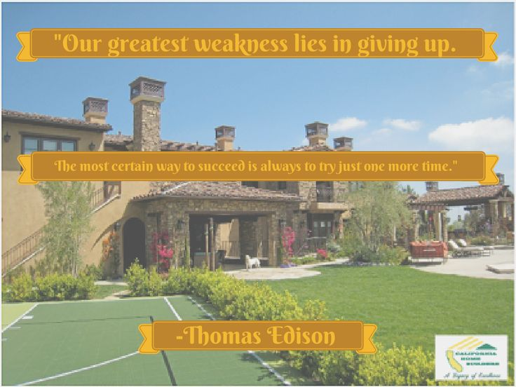 Thomas Edison Quote Custom Home By California Builders