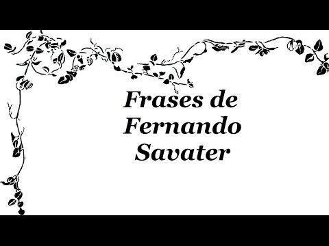 Frases famosas de Fernando Savater - Frases para mujeres