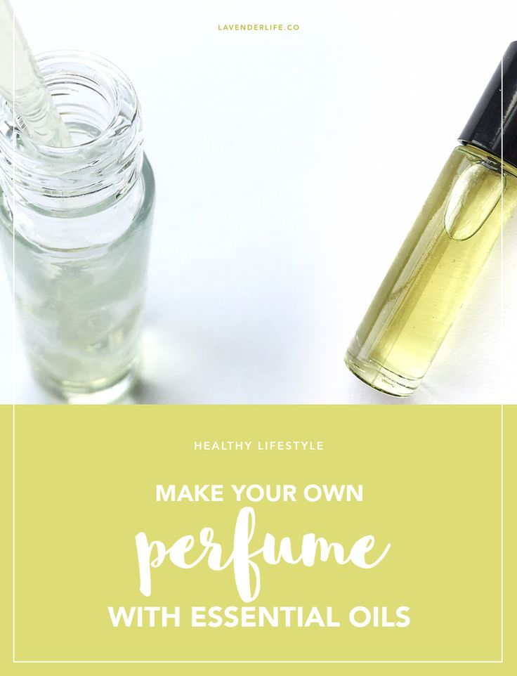 HOW TO MAKE YOUR OWN PERFUME WITH ESSENTIAL OILS…