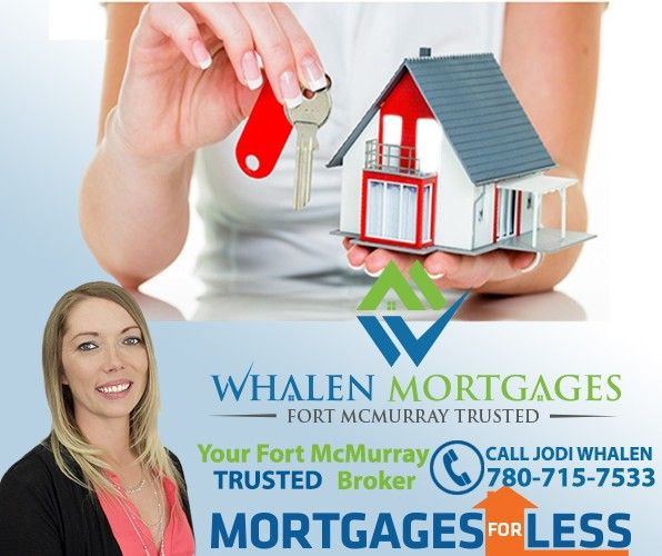 Your Trusted Fort McMurray Mortgage Broker.  Love a home but needs upgrades?  We have the solution.  Lowest mortgages rates in Fort McMurray. Call today!!!!