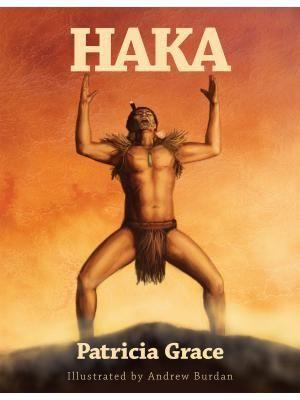 """Haka"", by Patricia Grace - This is the story of the haka ""Ka Mate,"" composed by Te Rauparaha who was a chief of Ngāti Toa Rangatira. Also available in Te reo Māori version - ""Whiti te rā!""."