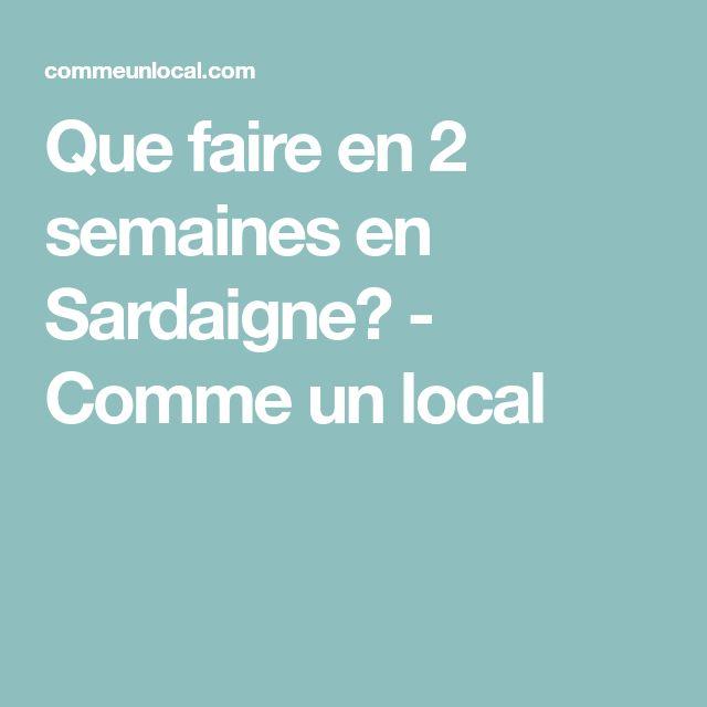 Que faire en 2 semaines en Sardaigne? - Comme un local