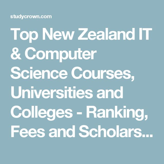 Top New Zealand IT & Computer Science Courses, Universities and Colleges - Ranking, Fees and Scholarships-2017