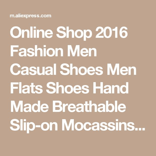 Online Shop 2016  Fashion Men Casual Shoes  Men Flats Shoes Hand Made Breathable Slip-on Mocassins Men Loafers | Aliexpress Mobile