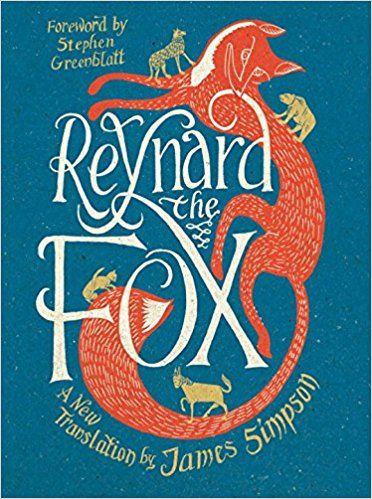 Reynard the Fox - A New Translation: Amazon.co.uk: James Simpson, Stephen Greenblatt: 9780871407368: Books