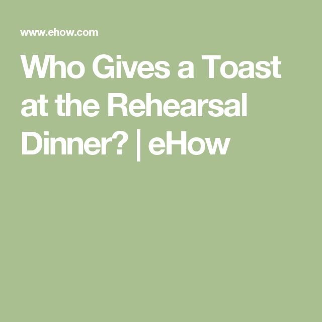 Who Gives a Toast at the Rehearsal Dinner? | eHow