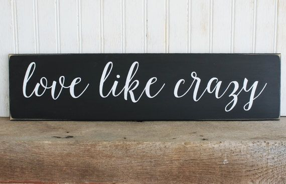 Love like Crazy Wood Sign Family Friends by CountryWorkshop