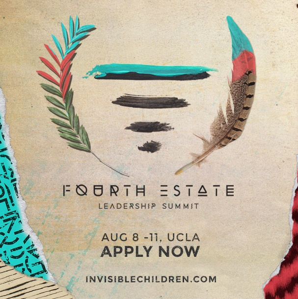 Fourth Estate Leadership Summit//APPLY N O W: http://invisiblechildren.com/fourth-estate-summit/