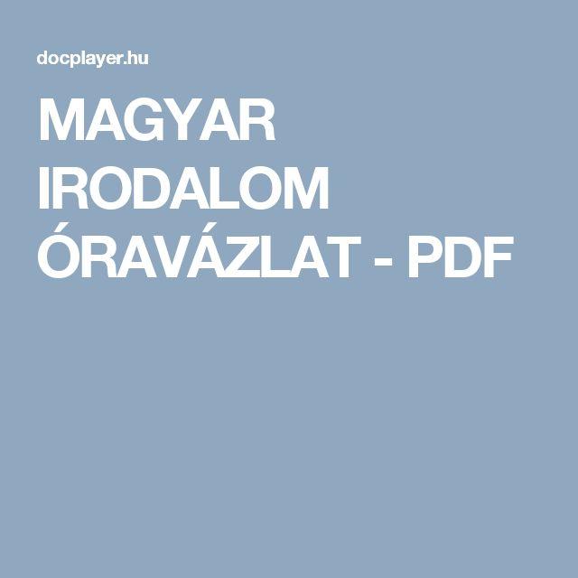 MAGYAR IRODALOM ÓRAVÁZLAT - PDF
