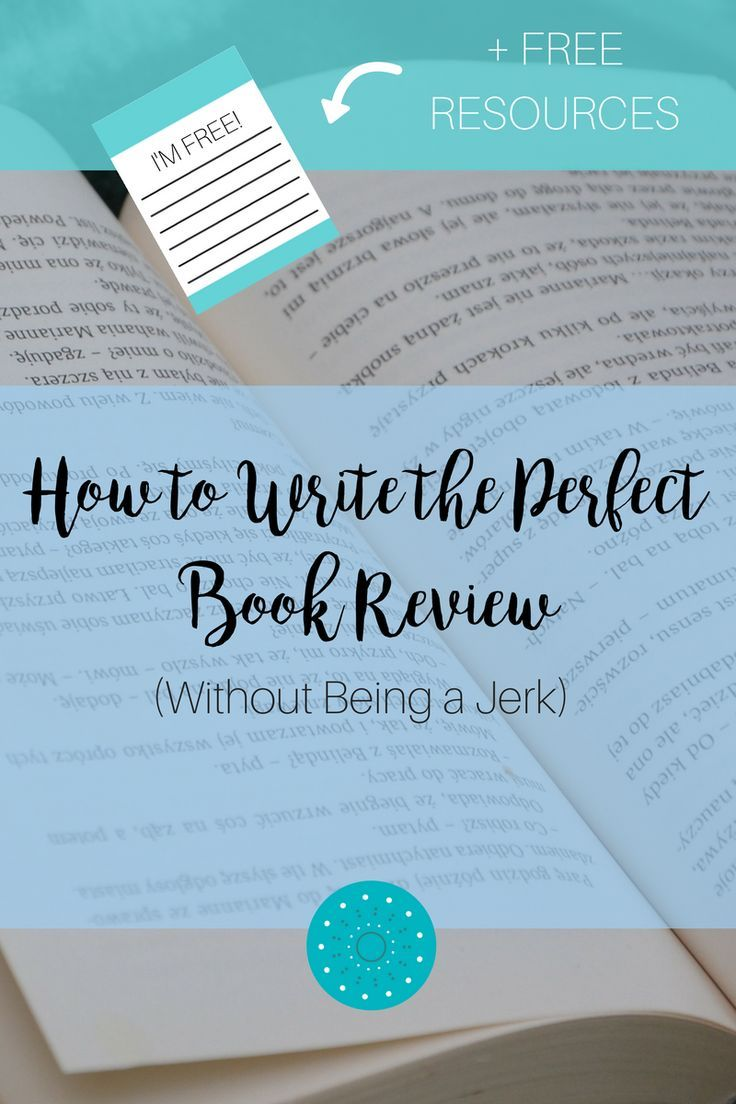 How To Write The Perfect Book Review Without Being A Jerk New Leaf Writing Book Review Blogs Book Review Template Writing A Book Review