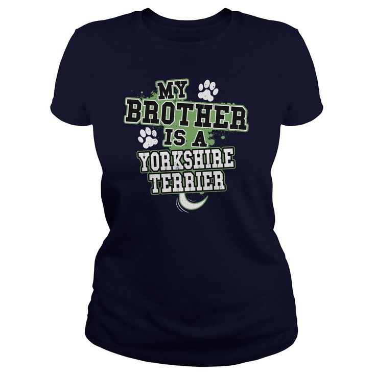 My Brother Is A Yorkshire Terrier #gift #ideas #Popular #Everything #Videos #Shop #Animals #pets #Architecture #Art #Cars #motorcycles #Celebrities #DIY #crafts #Design #Education #Entertainment #Food #drink #Gardening #Geek #Hair #beauty #Health #fitness #History #Holidays #events #Home decor #Humor #Illustrations #posters #Kids #parenting #Men #Outdoors #Photography #Products #Quotes #Science #nature #Sports #Tattoos #Technology #Travel #Weddings #Women