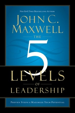 The 5 Levels of Leadership: Proven Steps to Maximize Your Potential (NOOK Book)