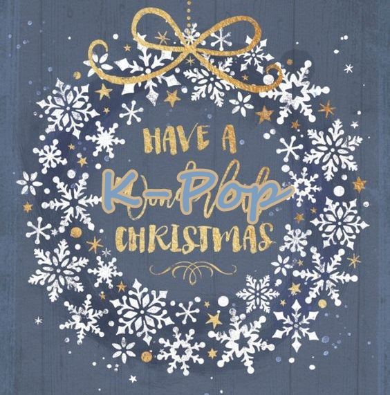East Asia Addict: [Christmas 2017-18] K-pop'owe piosenki na święta ♫...
