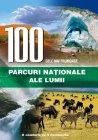 100 CELE MAI FRUMOASE PARCURI NATIONALE ALE LUMII