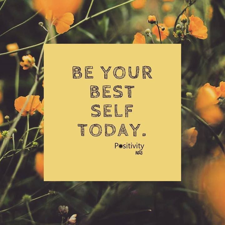 Be your best self today. #positivitynote #upliftingyourspirit