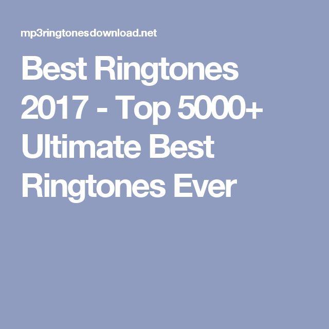 Best Ringtones 2017 - Top 5000+ Ultimate Best Ringtones Ever