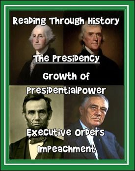 This is a three part unit by Reading Through History.  In this download, the Growth of Presidential Power, Executive Orders, and Impeachment…