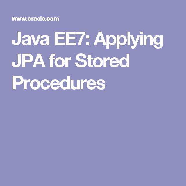 Java EE7: Applying JPA for Stored Procedures