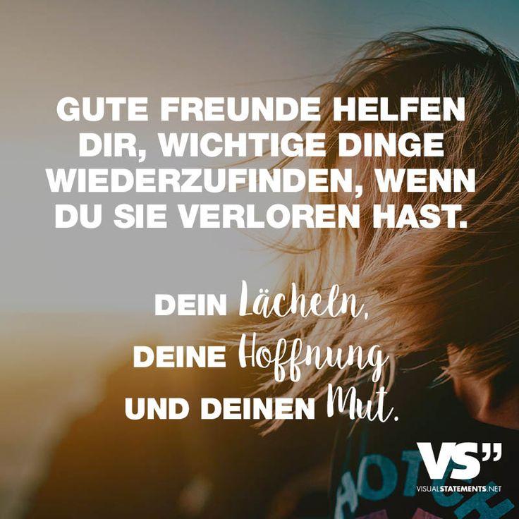 Visual Statements®️ Gute Freunde helfen dir, wichtige Dinge wiederzufinden, wenn du sie verloren hast. Dein Lächeln, deine Hoffnung und deinen Mut. Sprüche/ Zitate/ Quotes/ Freundschaft / Liebe / Beste Freundin/ tiefgründig / lustig / schön / nachdenken