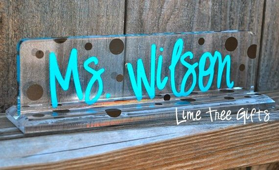 Personalized Acrylic Teacher Name Plate by limetreegifts on Etsy https://www.etsy.com/listing/101751728/personalized-acrylic-teacher-name-plate