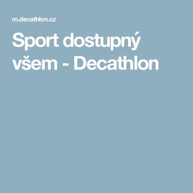 Sport dostupný všem - Decathlon