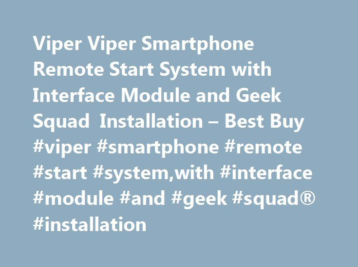 Viper Viper Smartphone Remote Start System with Interface Module and Geek Squad Installation – Best Buy #viper #smartphone #remote #start #system,with #interface #module #and #geek #squad® #installation http://louisiana.remmont.com/viper-viper-smartphone-remote-start-system-with-interface-module-and-geek-squad-installation-best-buy-viper-smartphone-remote-start-systemwith-interface-module-and-geek-squad-insta/  Products Appliances TV Home Theater Computers Tablets Cameras Camcorders Cell…