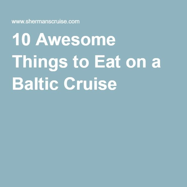 10 Awesome Things to Eat on a Baltic Cruise