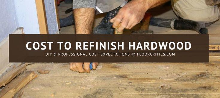 Refinish Hardwood Flooring Costs 2020   Refinishing ...