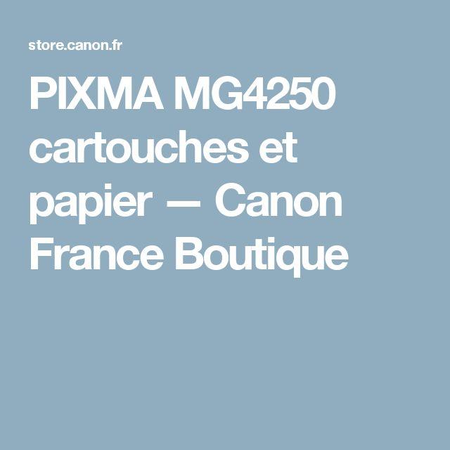 PIXMA MG4250 cartouches et papier — Canon France Boutique