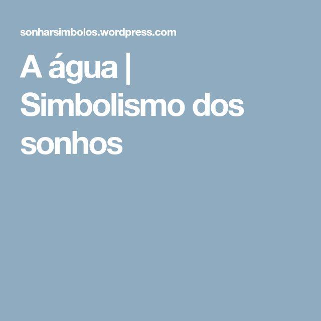 A água | Simbolismo dos sonhos