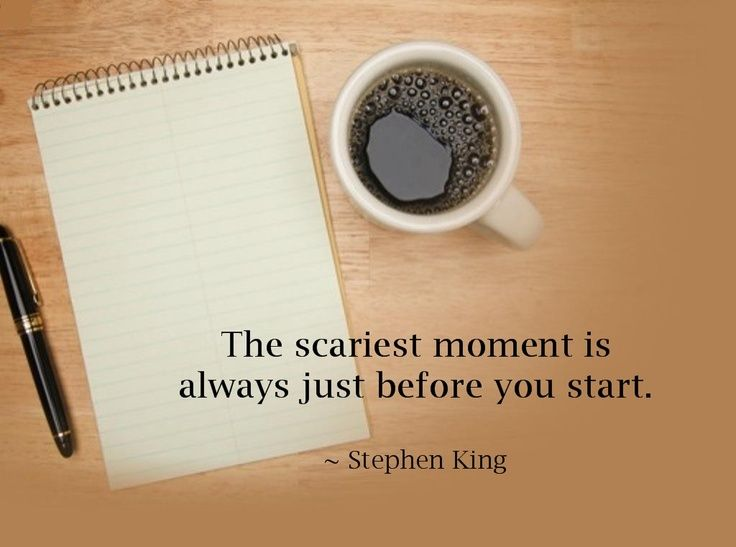 best writing images imaginative writing writing  the scariest moment is always just before you start stephen king on writing