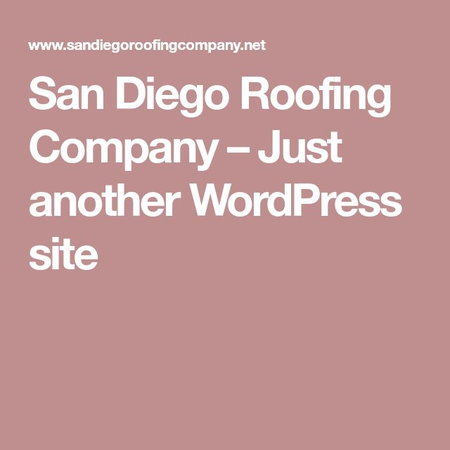 San Diego Roofing Company � Just another WordPress site