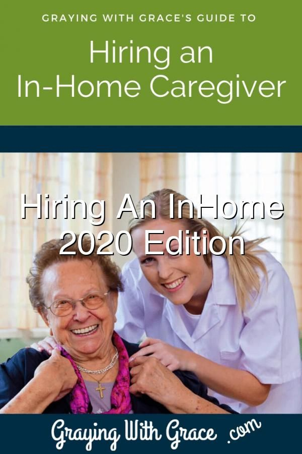 Hiring An Inhome Caregiver 2020 Edition In 2020 Caregiver Hiring Author