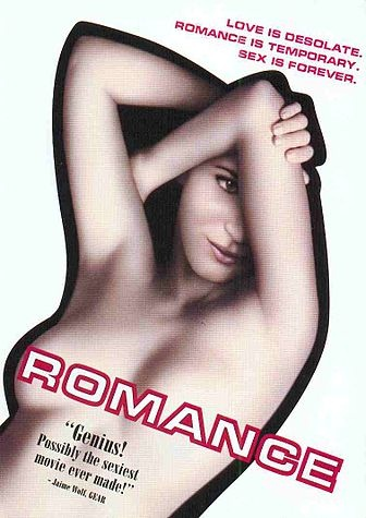 Romance (Romance X) is a 1999 French art house movie written and directed by Catherine Breillat. Romance inspired the trend of some art house films featuring explicit, unsimulated sex, such as All About Anna, Shortbus, The Brown Bunny, and 9 Songs.