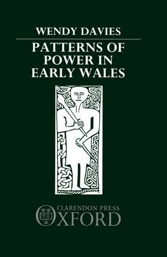Patterns of Power in Early Wales: Davies, Wendy