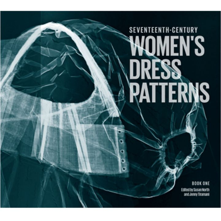 Seventeenth-Century Women's Dress Patterns: Book One - Fashion & textiles - Books